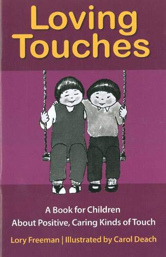 Loving Touches: A Book for Children about Positive, Caring Kinds of Touching: Lory Britain