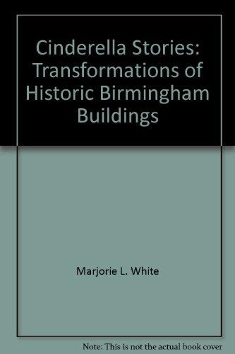 9780943994161: Cinderella Stories: Transformations of Historic Birmingham Buildings