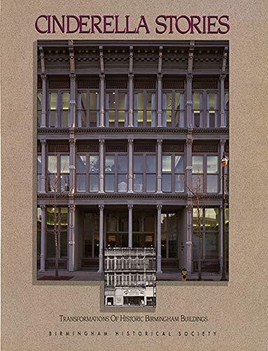 9780943994178: Cinderella Stories: Transformations of Historic Birmingham Buildings