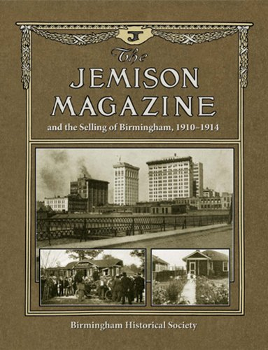 9780943994369: The Jemison Magazine and the Selling of Birmingham, 1910-1914