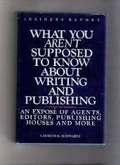 9780944007037: What You Aren't Supposed to Know About Writing and Publishing: An Expose of Editors, Agents Publishing House and More : An Insider's Report