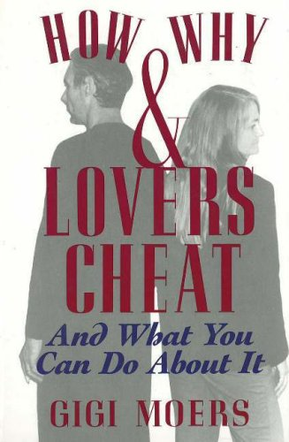 9780944007181: How and Why Lovers Cheat: And What You Can Do About It