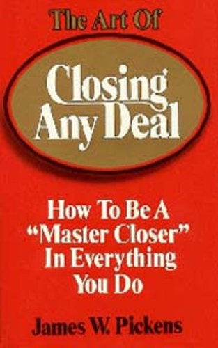 "9780944007402: The Art of Closing Any Deal: How to be a ""Master Closer"" in Everything You Do"