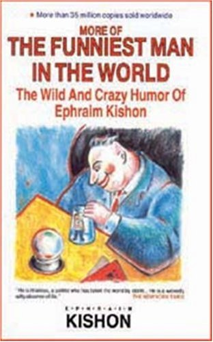 9780944007488: More of the Funniest Man in the World: The Wild and Crazy Humor of Ephraim Kishon