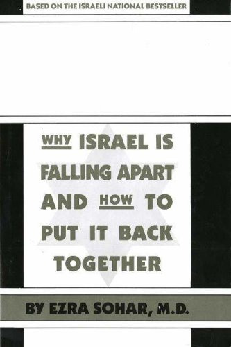 Israel's Dilemma: Why Israel Is Falling Apart and How to Put It Back Together