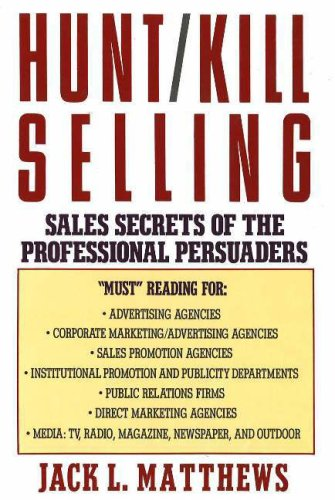 9780944007785: Hunt/ Kill Selling: Sales Secrets of the Professional Persuaders