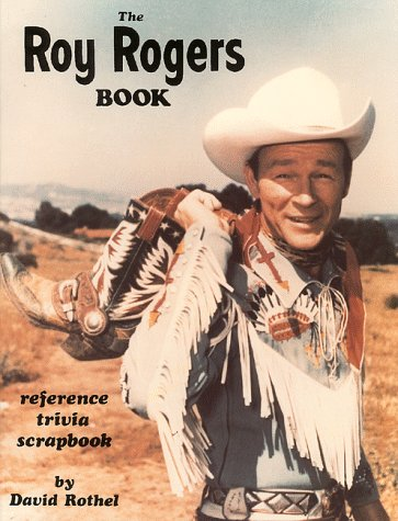 9780944019016: The Roy Rogers Book: A Reference-Trivia-Scrapbook