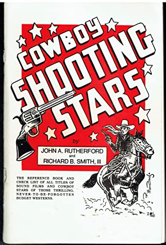 Cowboy Shooting Stars: Rutherford, John A.;Smith, Richard B