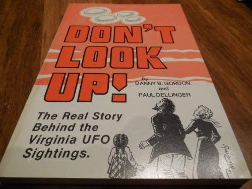 9780944019078: Don't Look Up: The Real Story Behind the Virginia UFO Sightings