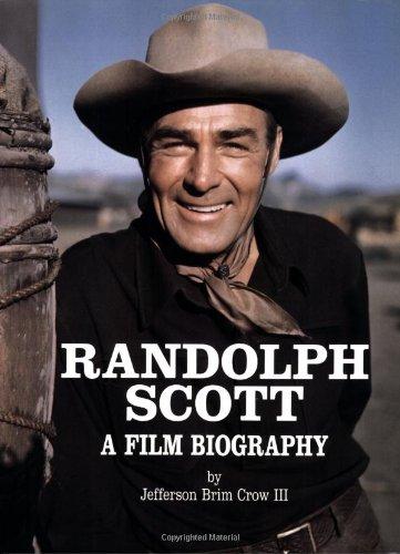 9780944019177: Randolph Scott: A Film Biography