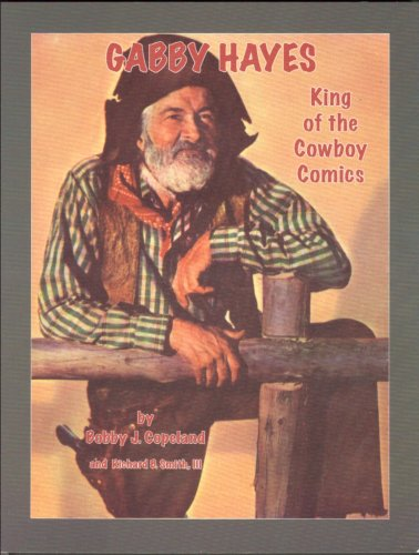 Gabby Hayes: King of the Cowboy Comics