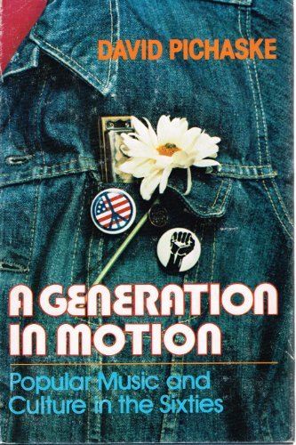 9780944024126: A Generation in Motion: Popular Music and Culture in the Sixties