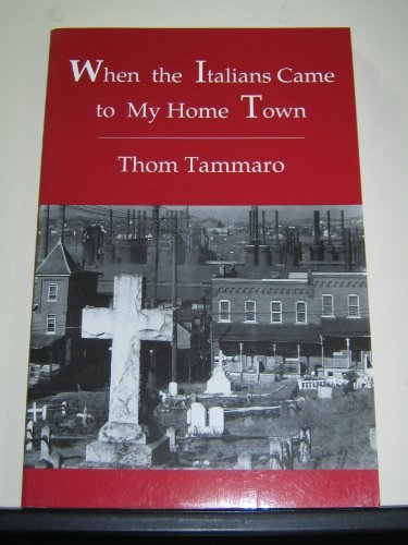 When the Italians Came to My Home Town - SIGNED: Tammaro, Thom