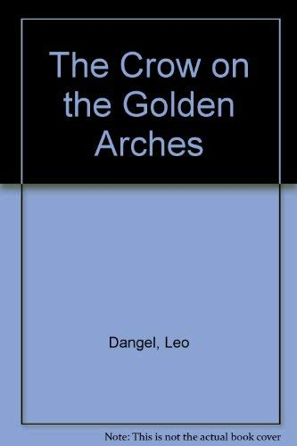 The Crow on the Golden Arches: Leo Dangel
