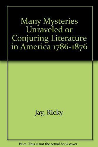 9780944026229: Many Mysteries Unraveled or Conjuring Literature in America 1786-1876
