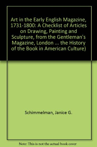 Art in the Early English Magazine, 1731-1800: A Checklist of Articles on Drawing, Painting and ...