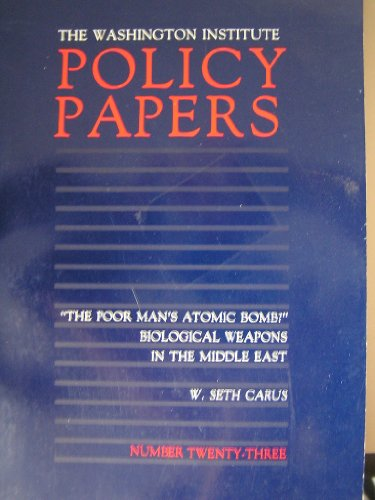The Poor Man's Atomic Bomb?: Biological Weapons in the Middle East (Policy Papers, Number 23):...