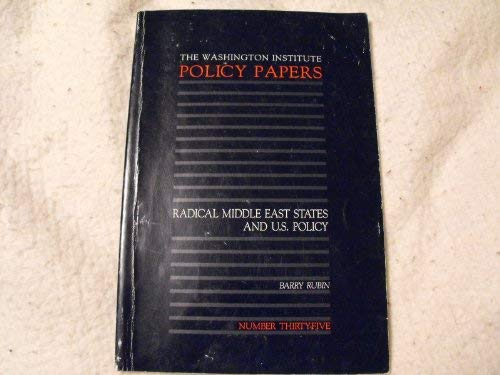 Radical Middle East States and U.S. Policy: Rubin, Barry M.