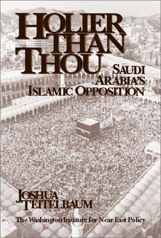 9780944029350: Holier than Thou: Saudi Arabia's Islamic Opposition (Policy Papers (Washington Institute for Near East Policy), No. 52.) (Man and Poet Series)