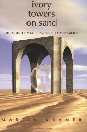 9780944029497: Ivory Towers on Sand: The Failure of Middle Eastern Studies in America (Policy Papers (Washington Institute for Near East Policy), No. 58.)