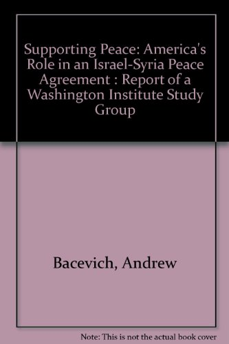 9780944029596: Supporting Peace: America's Role in an Israel-Syria Peace Agreement : Report of a Washington Institute Study Group