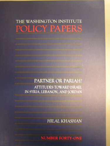 Partner or Pariah: Attitudes Toward Peace With Israel in Syria, Lebanon, and Jordan (Policy Papers ...