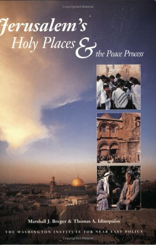 9780944029732: Jerusalem's Holy Places: Their Role in the Israeli-Palestinian Peace Process (Washington Institute for Near East Policy Papers, No. 47) (Policy Papers ... Institute for Near East Policy), No. 47.)
