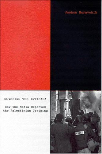 9780944029855: Covering the Intifada: How the Media Reported the Palestinian Uprising