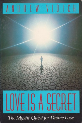 9780944031032: Love Is a Secret: The Mystic Quest for Divine Love