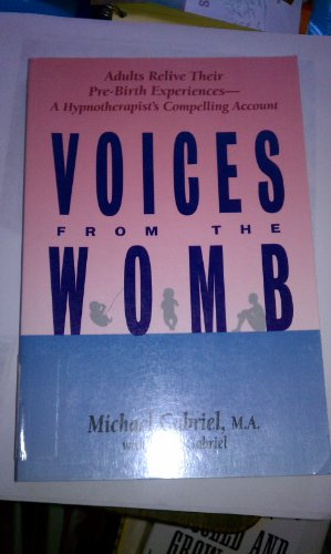 9780944031094: Voices from the Womb: Adults Re-live Their Pre-birth Experiences