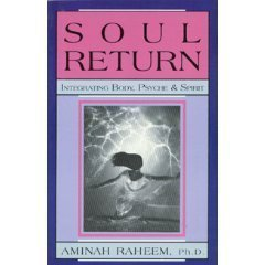 Soul Return: Integrating Body, Psyche and Spirit