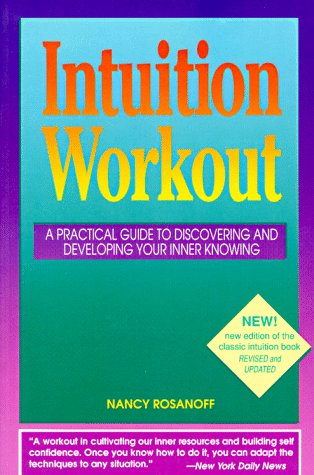 9780944031148: Intuition Workout: A Practical Guide to Discovering and Developing Your Inner Knowing