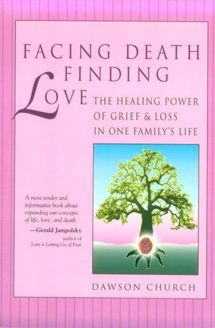 9780944031315: Facing Death, Finding Love: The Healing Power of Grief & Loss in One Family's Life