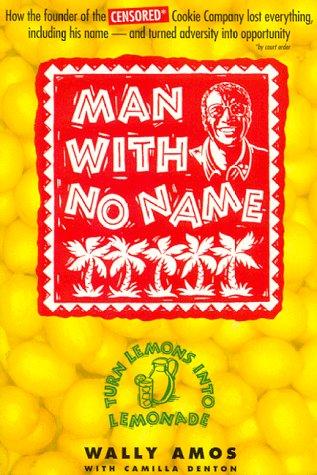 [signed] The Man with no name; turns lemons into lemonade