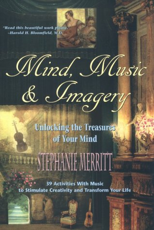 9780944031629: Mind Music and Imagery: Unlocking the Treasures of Your Mind