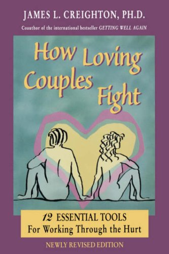 How Loving Couples Fight: Creighton, James L.