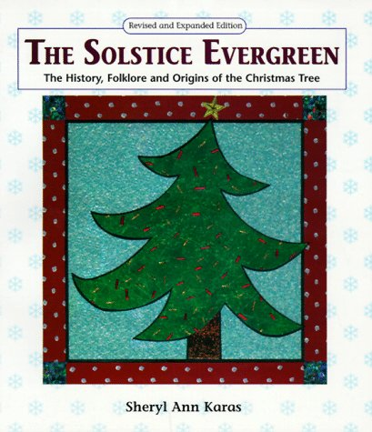 Christmas Origins.The Solstice Evergreen History Folklore