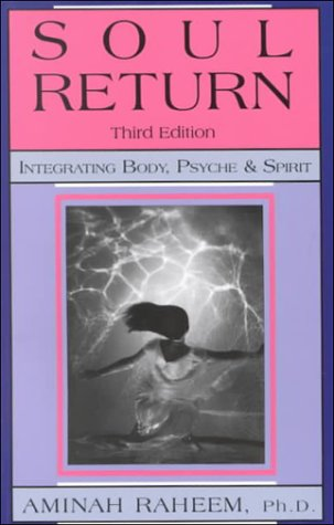 9780944031889: Soul Return: Integrating Body, Psyche & Spirit
