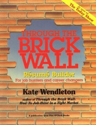 Through the Brick Wall: Resume Builder (0944054072) by Kate Wendleton