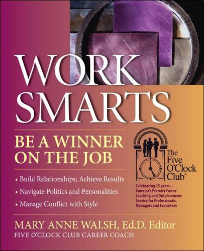 WorkSmarts: Be a Winner on the Job (Five O'Clock Club) (0944054153) by Kate Wendleton; David Madison; Ph.D