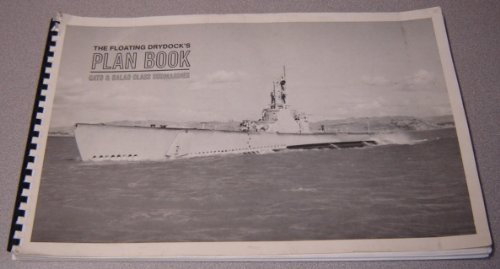 9780944055069: The Floating Drydock's Plan Book: Gato and Balao class Submarines