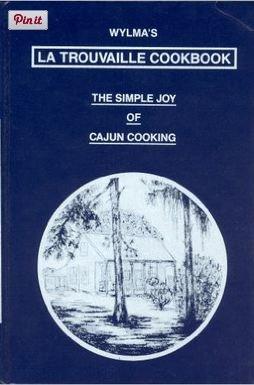 Wylma's LA Trouvaille Cookbook: The Simple Joy of Cajun Cooking: Wylma D. Dusenbery