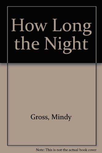 How Long the Night: A Triumph of: Gross, Mindy