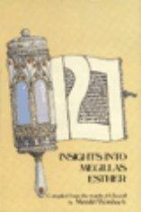 One Hundred Twenty-Seven Insights into Megillas Esther: Mendel Weinbach