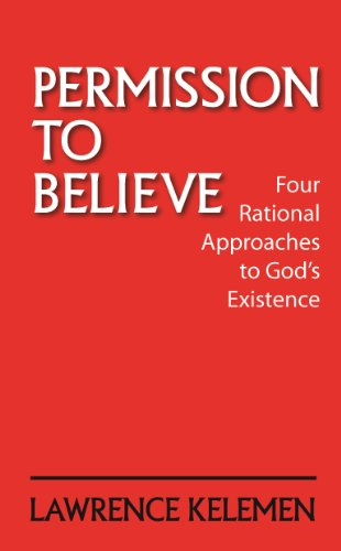 9780944070550: Permission to Believe: Four Rational Approaches to God's Existence