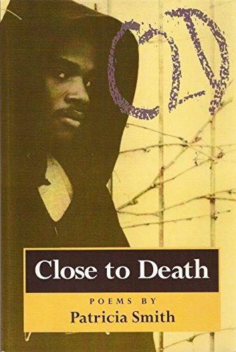 Close to Death Poems: Smith, Patricia