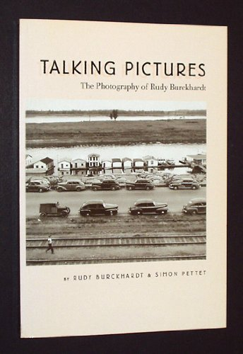 Talking Pictures: The Photography of Rudy Burckhardt: Burckhardt, Rudy. Simon Pettet, text