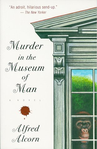 Murder in the Museum of Man: Alfred Alcorn