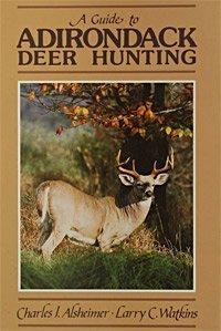 9780944076019: Guide to Adirondack Deer Hunting