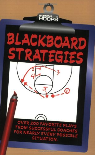 9780944079317: Blackboard Strategies: Over 200 Favorite Plays From Successful Coaches For Nearly Every Possible Situation (Winning hoops)